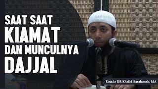 Video Saat saat kiamat dan kemunculan Dajjal, Ustadz DR Khalid Basalamah, MA MP3, 3GP, MP4, WEBM, AVI, FLV Mei 2019