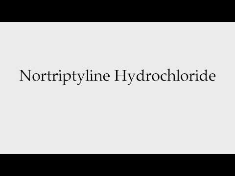 How to Pronounce Nortriptyline Hydrochloride
