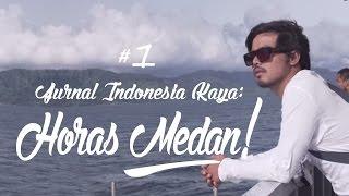 Video Jurnal Indonesia Kaya #1 : Horas Medan! MP3, 3GP, MP4, WEBM, AVI, FLV Oktober 2018