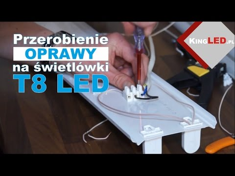 Jak przerobić oprawę / lampę na świetlówki LED T8