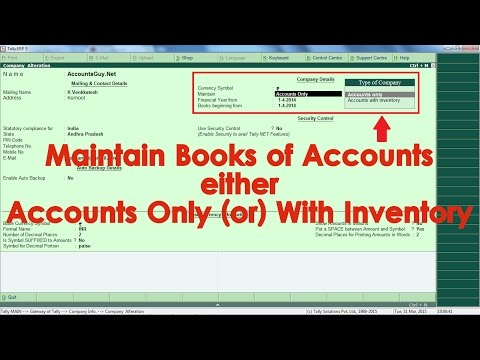 Maintain Books of Accounts with or without Inventory in Tally.ERP 9?