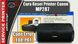 CARA RESET PRINTER CANON MP287 II Code error E08, P07