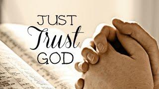 Just Trust God -5