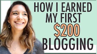 MAKE MONEY BLOGGING | HOW I EARNED MY FIRST $200 BLOGGING