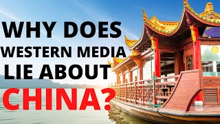 Why is Western media so biased against China ?