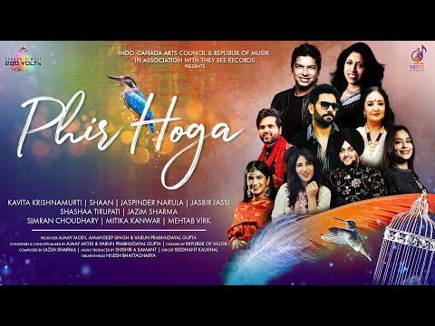 Phir Hoga | Kavita K, Shaan, Jaspinder N, Jasbir J, Shashaa T, Jazim S, Mehtab V, Simran C, Mitika K