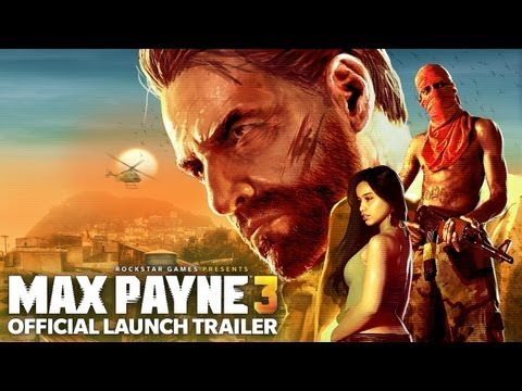 Max Payne 3 Official Launch Trailer