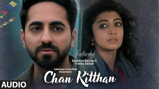 Chan Kitthan Full Audio Song   Ayushmann   Pranitha   Bhushan Kumar   Rochak   Kumaar