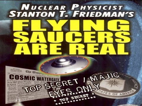 Flying Saucers Are Real – Full Feature with Nuclear Physicist Stanton T. Friedman