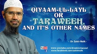 Qiyaam-Ul-Layl or Taraweeh, and it's other Names by Dr Zakir Naik