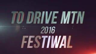 Film do artykułu: To Drive MTN Festiwal 2k16....