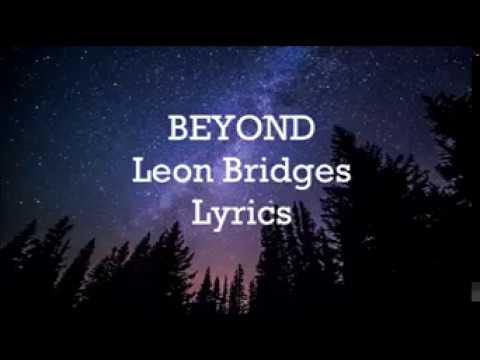 Leon Bridges...... Beyond... Lyrics+audio(NEW SONG)