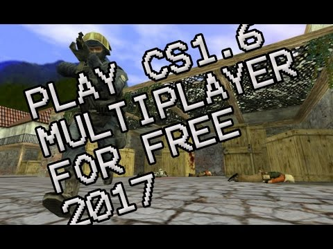 How To Play Cs 1.6 Multiplayer 2018 For Free