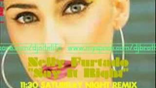 Say It Right (11:30 Saturday Night REMIX