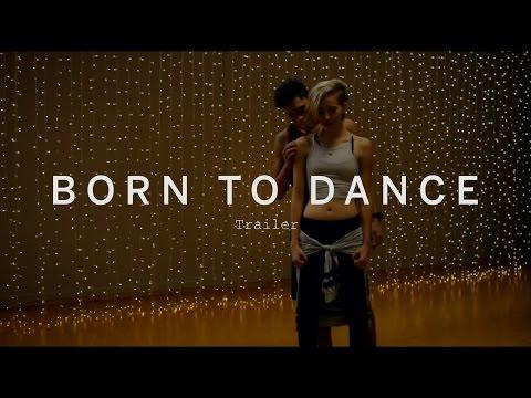 BORN TO DANCE Trailer   Festival 2015