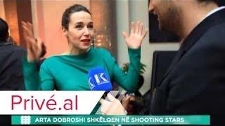 ARTA DOBROSHI SHKELQEN NE SHOOTING STARS