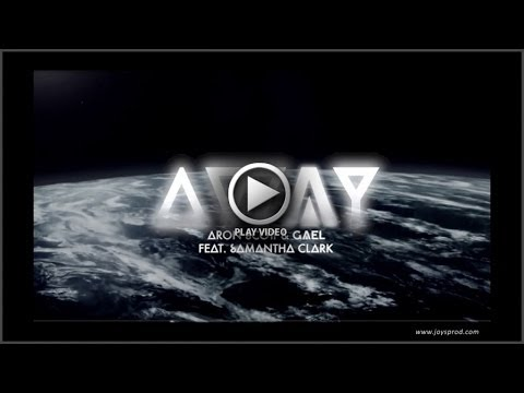 Aron Scott & Gael - Away (feat S. Clark)