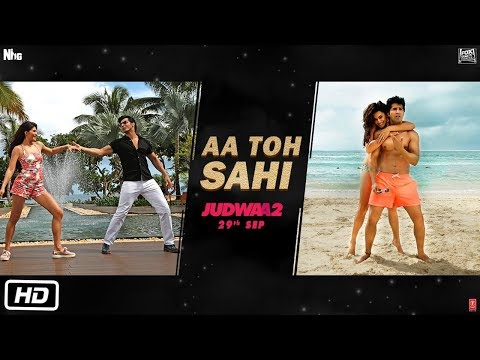 Aa To Sahi | Judwaa 2 (2017) Movie Song