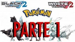 Pokémon Blanco 2 Ep.1 - Vosotros Sois Parte De Esto