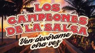 Los Campeones de la Salsa - Ven devórame otra vez