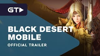 Black Desert Mobile - Official Trailer by GameTrailers