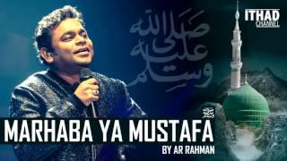 Video Emotional Naat - Marhaba Ya Mustafa by AR Rahman (Hindi/Urdu/Arabic) MP3, 3GP, MP4, WEBM, AVI, FLV Mei 2019