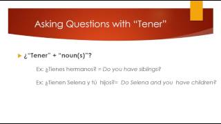 """Simple Spanish lesson on the verb """"tener"""": how it is conjugated and used."""