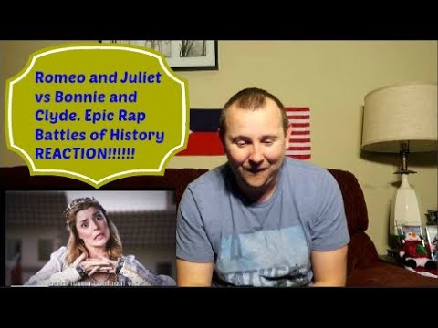 Romeo and Juliet vs Bonnie and Clyde. Epic Rap Battles of History REACTION!!!