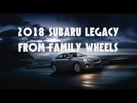 2018 Subaru Legacy review from Family Wheels