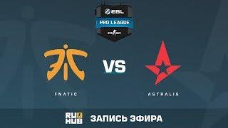fnatic vs Astralis - ESL Pro League S6 EU - de_mirage [Crystalmay, ceh9]
