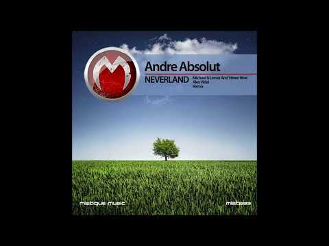 Andre Absolut - Neverland (Alex Vidal Remix)