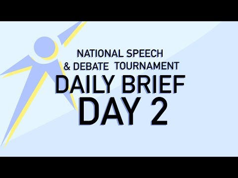 National Speech & Debate Tournament 2017 - Daily Brief: Day Two