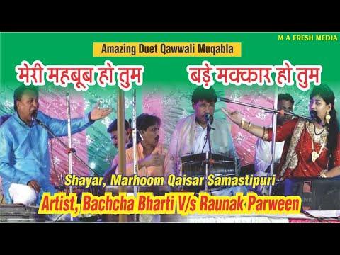 #MuqablaQawwali #RaunakParween V/s Bachcha Bharti | Meri Mehboob Ho Tum | M A FRESH MEDIA