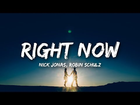 Video Nick Jonas, Robin Schulz - Right Now (Lyrics) download in MP3, 3GP, MP4, WEBM, AVI, FLV January 2017