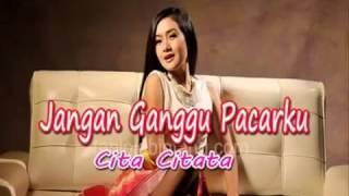 Cita Citata - Jangan Ganggu Pacarku Video