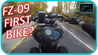 10. Fz09 as a First Bike? | Watch First!