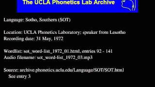 Sotho, Southern (sot) audio: sot_word-list_1972_03 Language family: Southern Sotho; Sotho; Sotho-Tswana (S.30); Central Narrow Bantu S; Central Bantu; ...