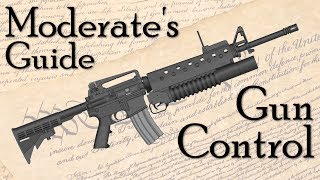 The Complete Moderate S Guide To Gun Control