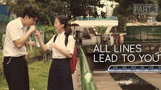 Video All Lines Lead To You: Part 1 MP3, 3GP, MP4, WEBM, AVI, FLV Maret 2019