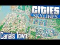 Cities Skylines  Let 39 S Build A Canals Town