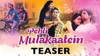 Pehli Mulakaatein | Teaser | Ved Sharma | Priya Singh | Releasing 13th February 2018