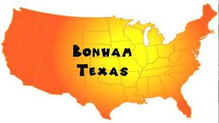 Bonham (TX) United States  city pictures gallery : How to Say or Pronounce USA Cities — Bonham, Texas