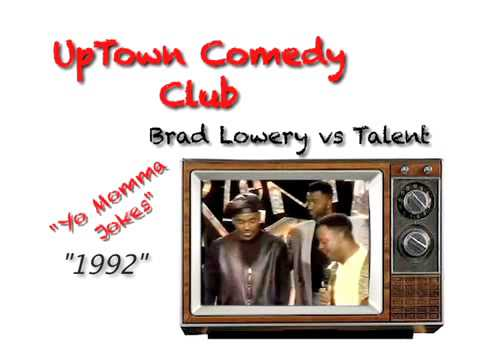 Brad Lowery Uptown Comedy Club Yo Momma Jokes
