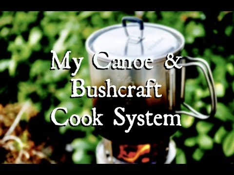 My Canoe & Bushcraft Cook System
