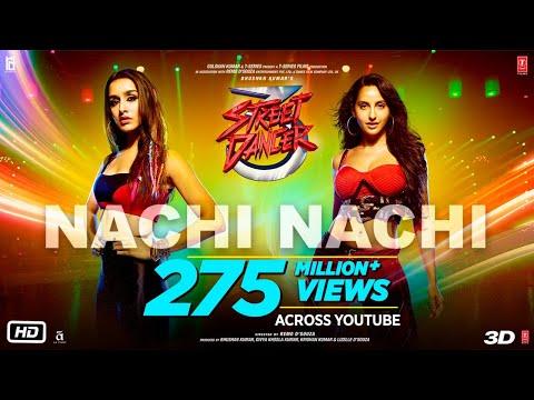 Nachi Nachi: Street Dancer 3D |Varun D, Shraddha K, Nora F| Neeti M,Dhvani B,Millind G | SachinJigar