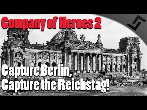 Company of Heroes 2 - Part 1 Capture Berlin, Capture the Reichstag! - Spearhead Mod