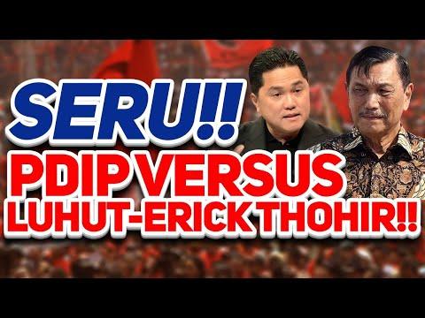 SERU!! PDIP VERSUS LUHUT-ERICK THOHIR!!