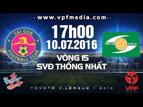 SÀI GÒN VS SLNA - V.LEAGUE 2016 | FULL