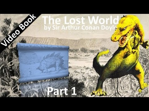 Video Part 1 - The Lost World Audiobook by Sir Arthur Conan Doyle (Chs 01-07) download in MP3, 3GP, MP4, WEBM, AVI, FLV January 2017