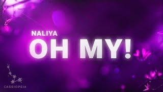 Video Naliya - Oh My! (Lyrics) MP3, 3GP, MP4, WEBM, AVI, FLV Agustus 2018